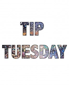 Tip Tuesday: Turn Down For Dust